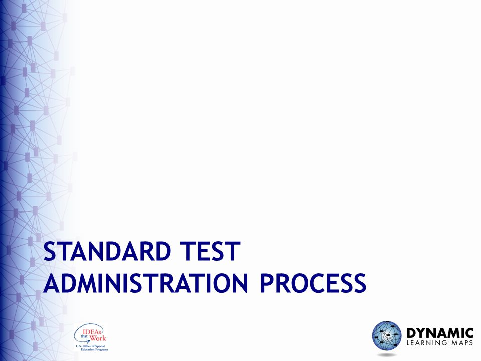 Standard test administration process