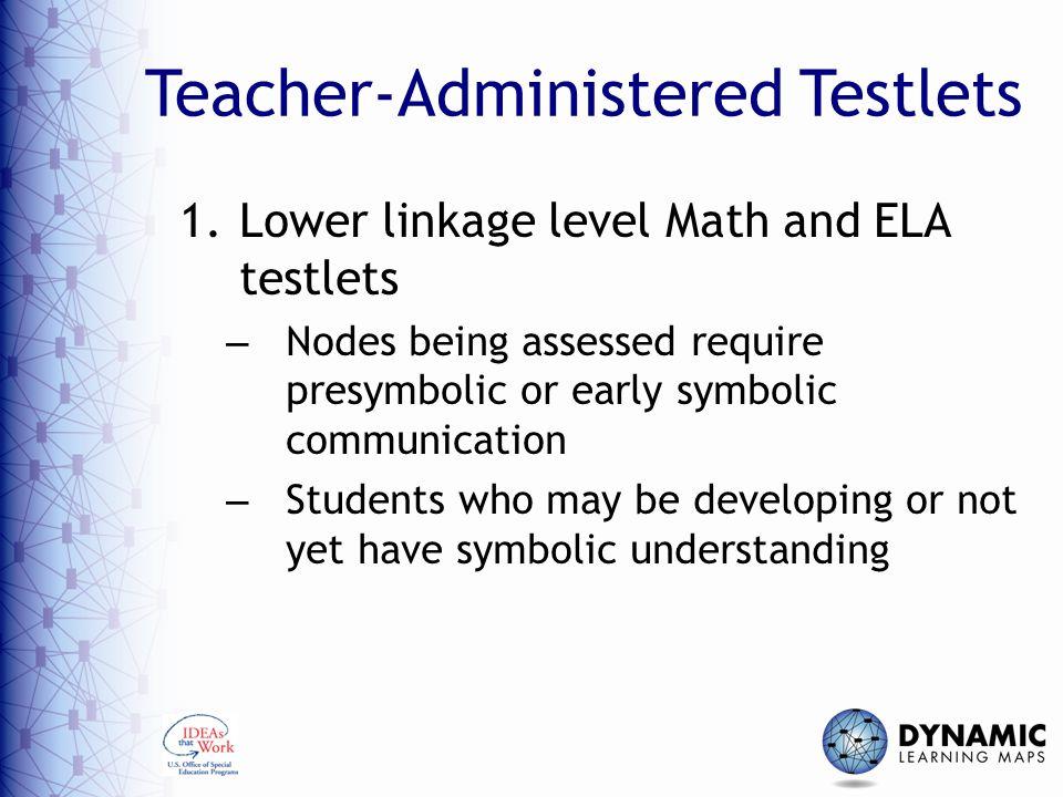 Teacher-Administered Testlets