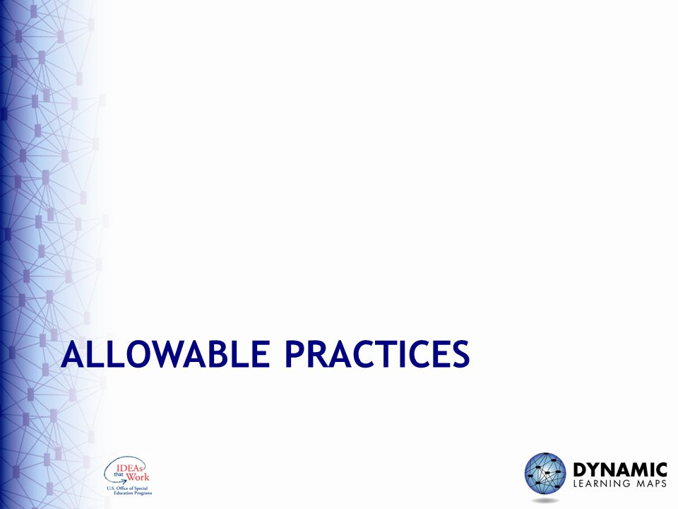 Allowable practices DLM Required Test Administration Training Module 7