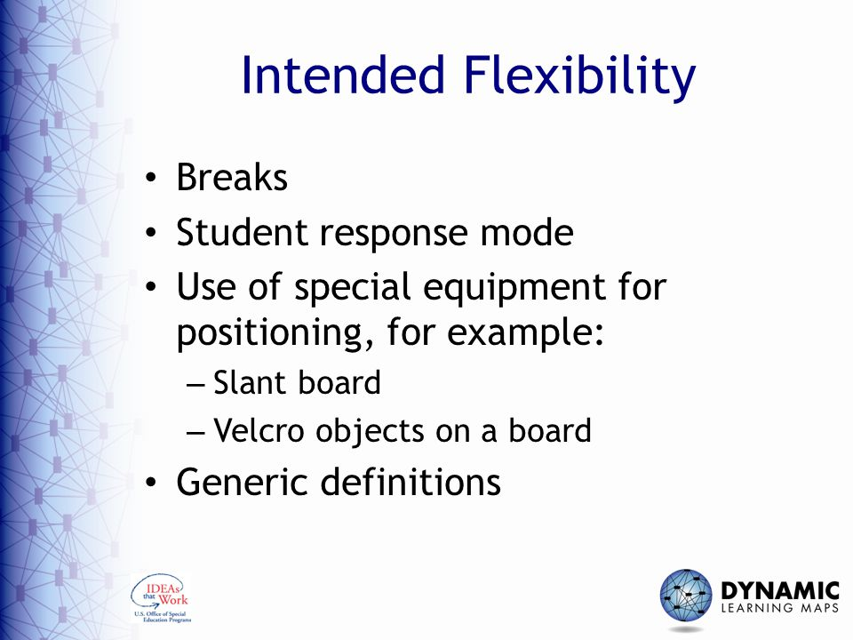 Intended Flexibility Breaks Student response mode