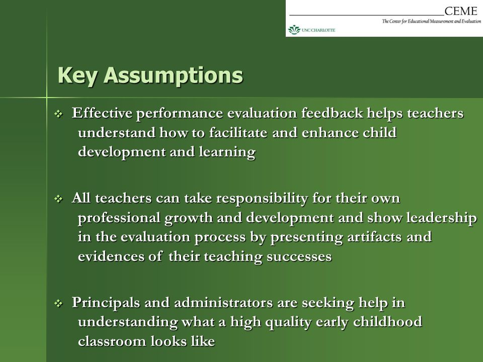 Key Assumptions Effective performance evaluation feedback helps teachers understand how to facilitate and enhance child development and learning.