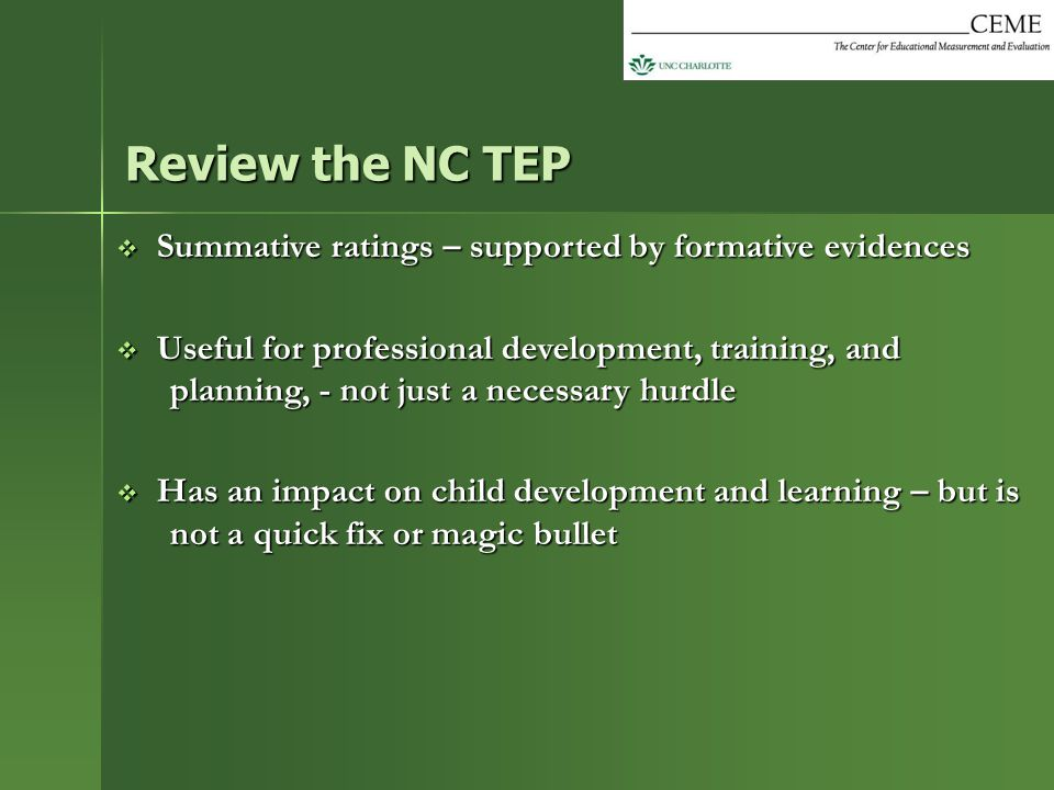 Review the NC TEP Summative ratings – supported by formative evidences