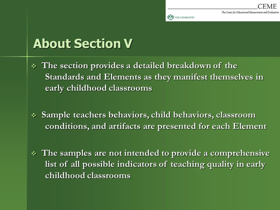 About Section V The section provides a detailed breakdown of the Standards and Elements as they manifest themselves in early childhood classrooms.