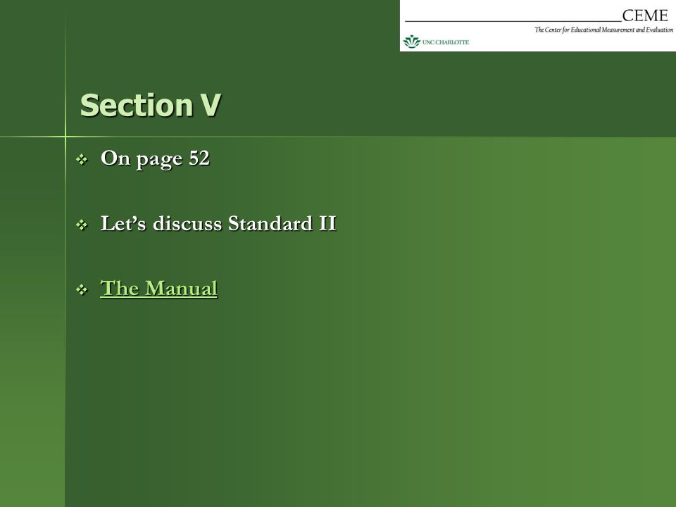 Section V On page 52 Let's discuss Standard II The Manual