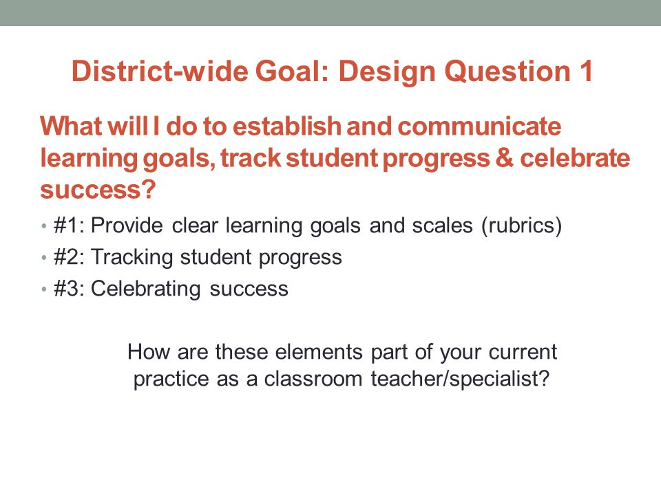 District-wide Goal: Design Question 1