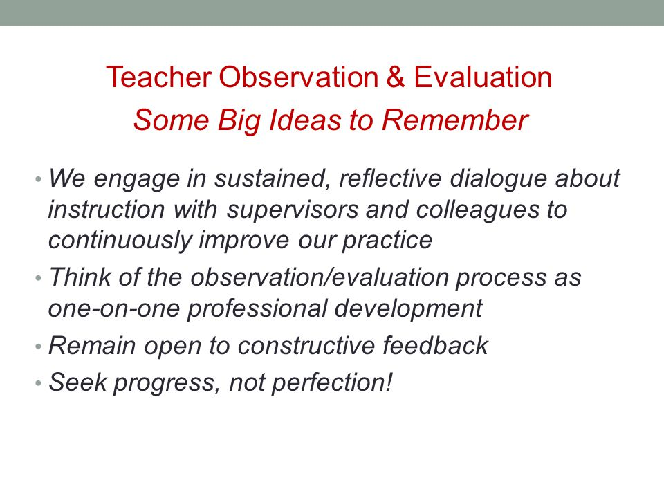 Teacher Observation & Evaluation Some Big Ideas to Remember