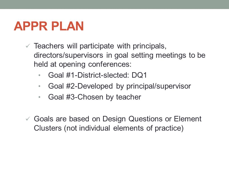 APPR PLAN Teachers will participate with principals, directors/supervisors in goal setting meetings to be held at opening conferences: