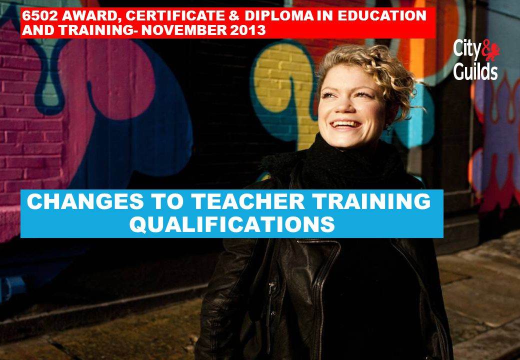 CHANGES TO TEACHER TRAINING QUALIFICATIONS