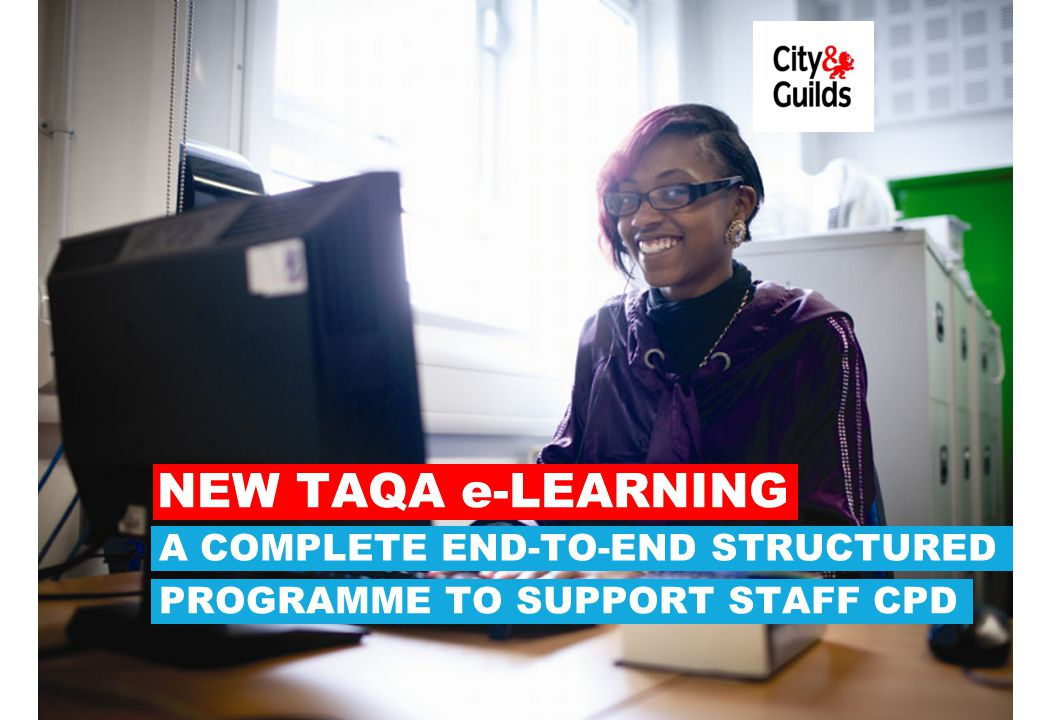 NEW TAQA e-LEARNING A COMPLETE END-TO-END STRUCTURED