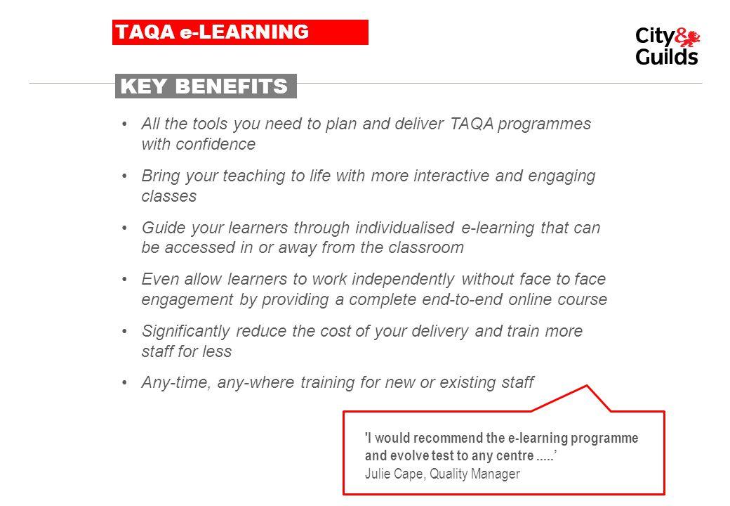 KEY BENEFITS TAQA e-LEARNING