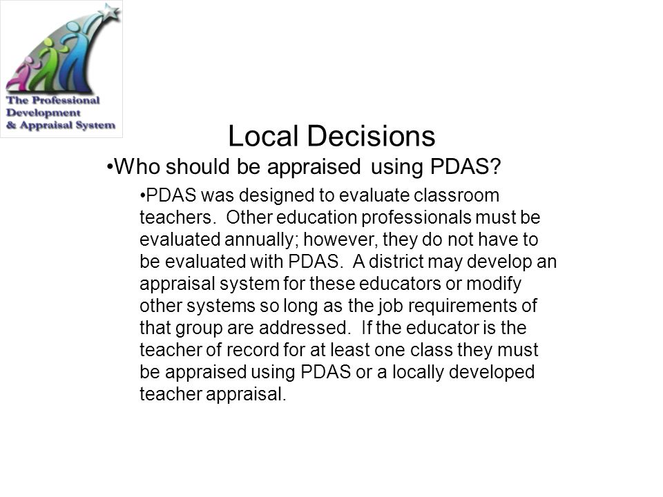 Local Decisions Who should be appraised using PDAS