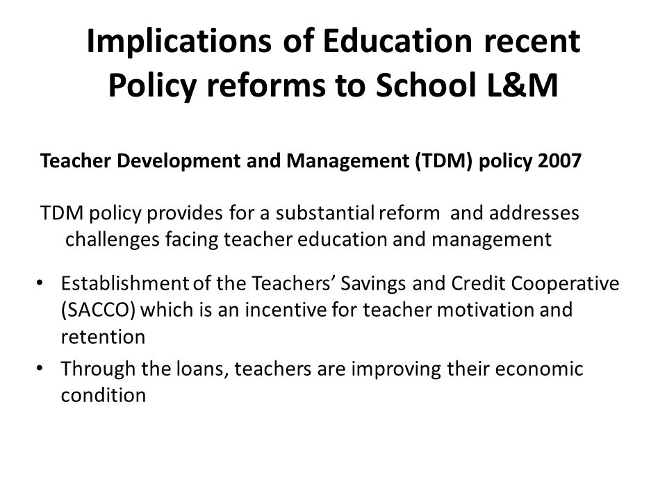 Implications of Education recent Policy reforms to School L&M