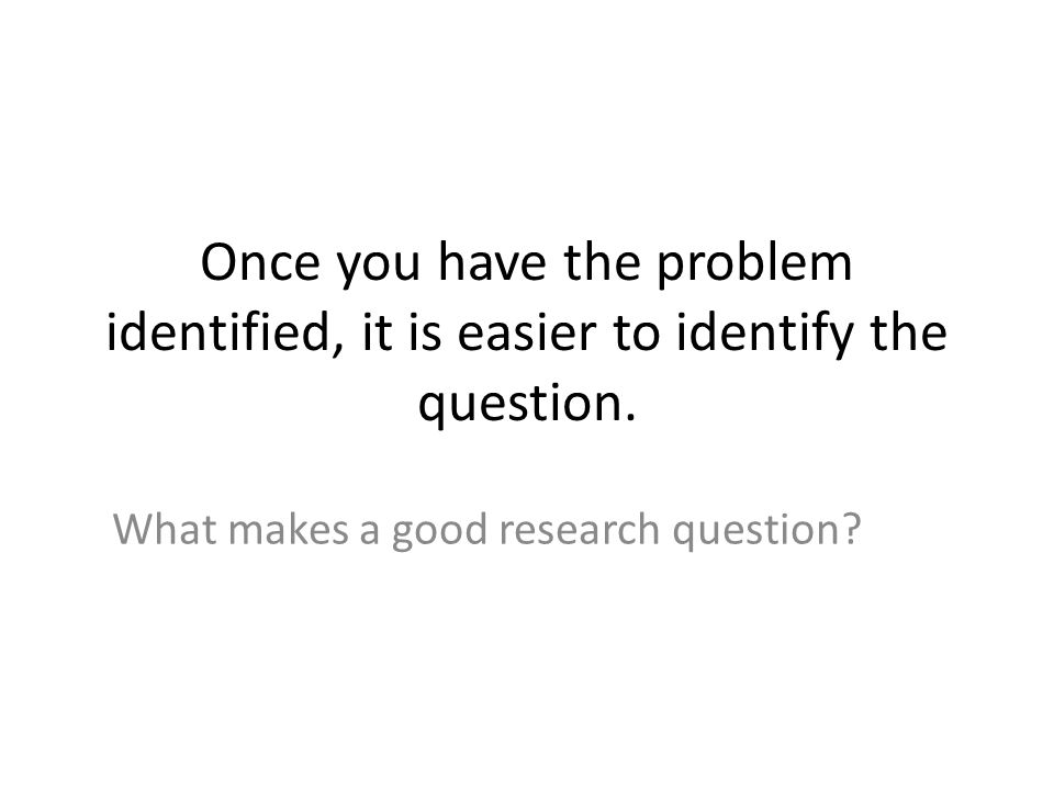 What makes a good research question