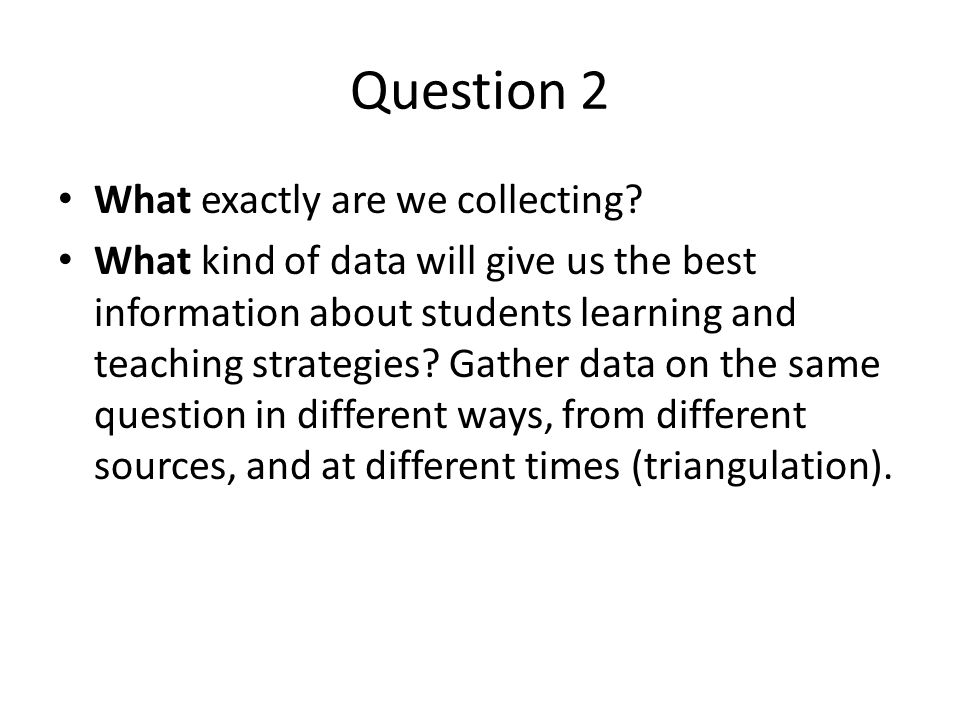 Question 2 What exactly are we collecting