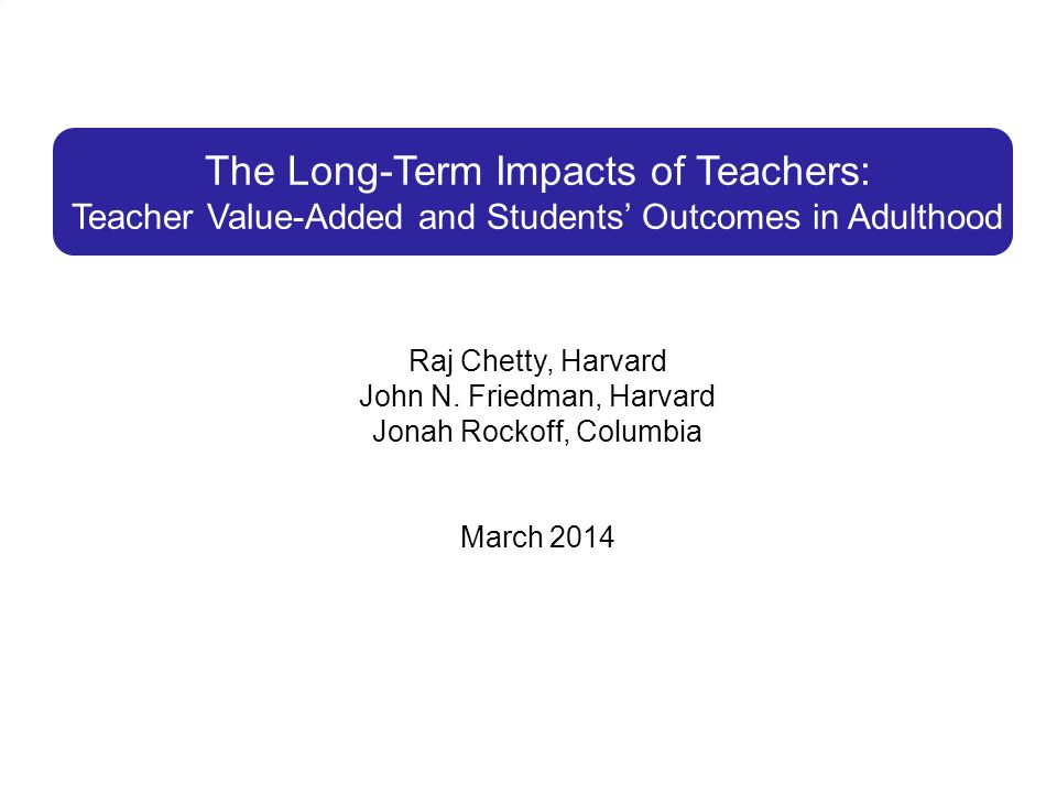 The Long-Term Impacts of Teachers: