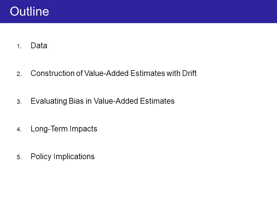Outline Data Construction of Value-Added Estimates with Drift