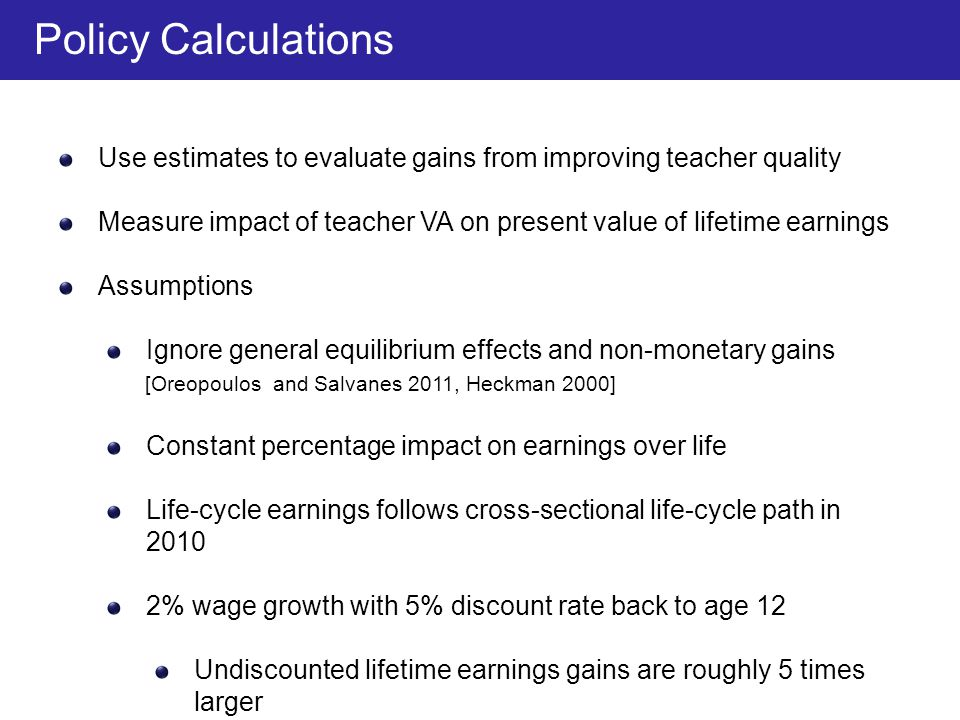 Use estimates to evaluate gains from improving teacher quality