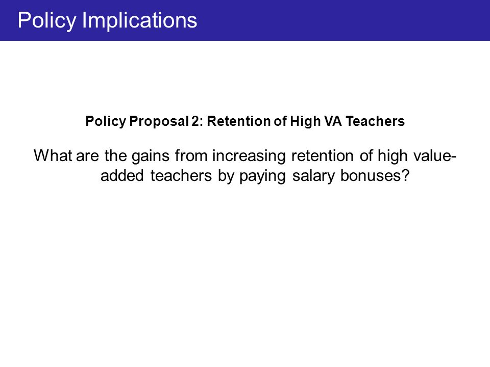 Policy Proposal 2: Retention of High VA Teachers