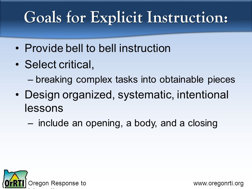 Goals for Explicit Instruction: