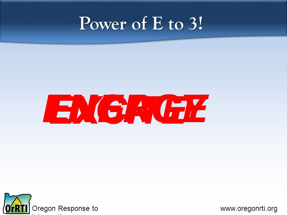 Power of E to 3! ENGAGE ENERGY EXCITE