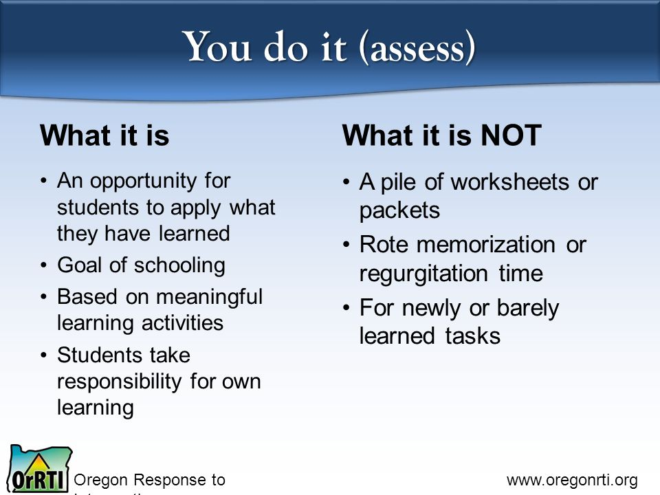 You do it (assess) What it is What it is NOT