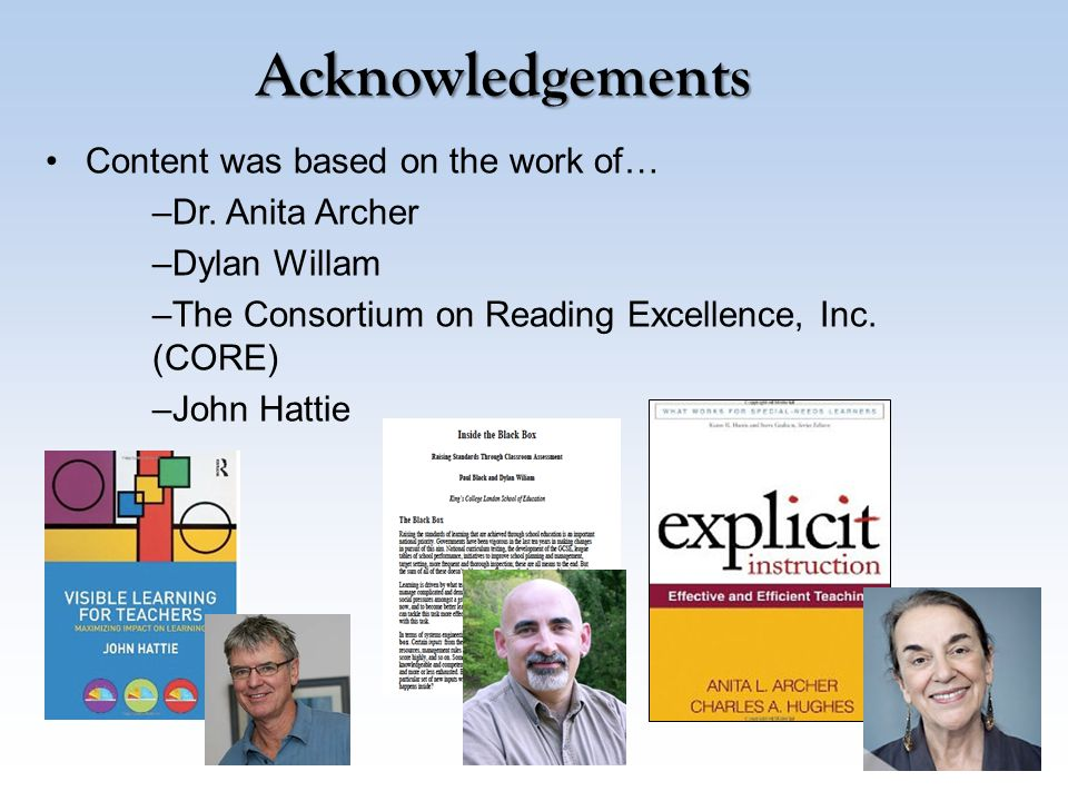 Acknowledgements Content was based on the work of… Dr. Anita Archer