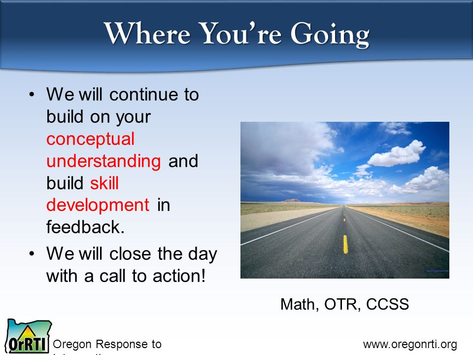 Where You're Going We will continue to build on your conceptual understanding and build skill development in feedback.
