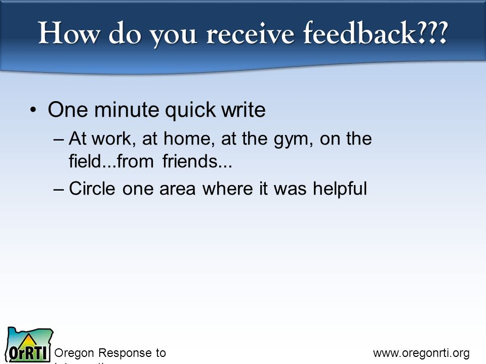 How do you receive feedback
