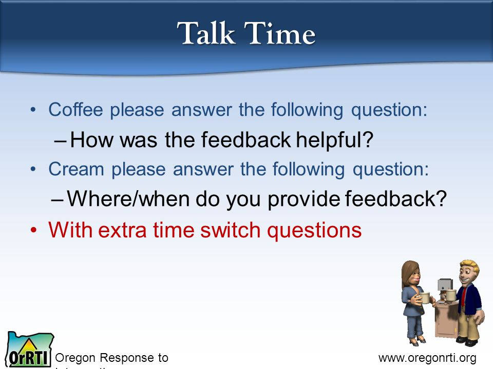 Talk Time How was the feedback helpful