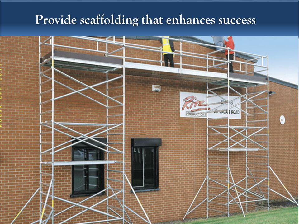 Provide scaffolding that enhances success