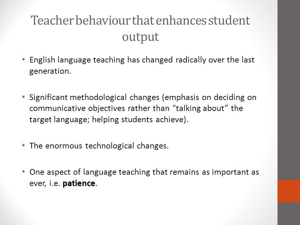 Teacher behaviour that enhances student output