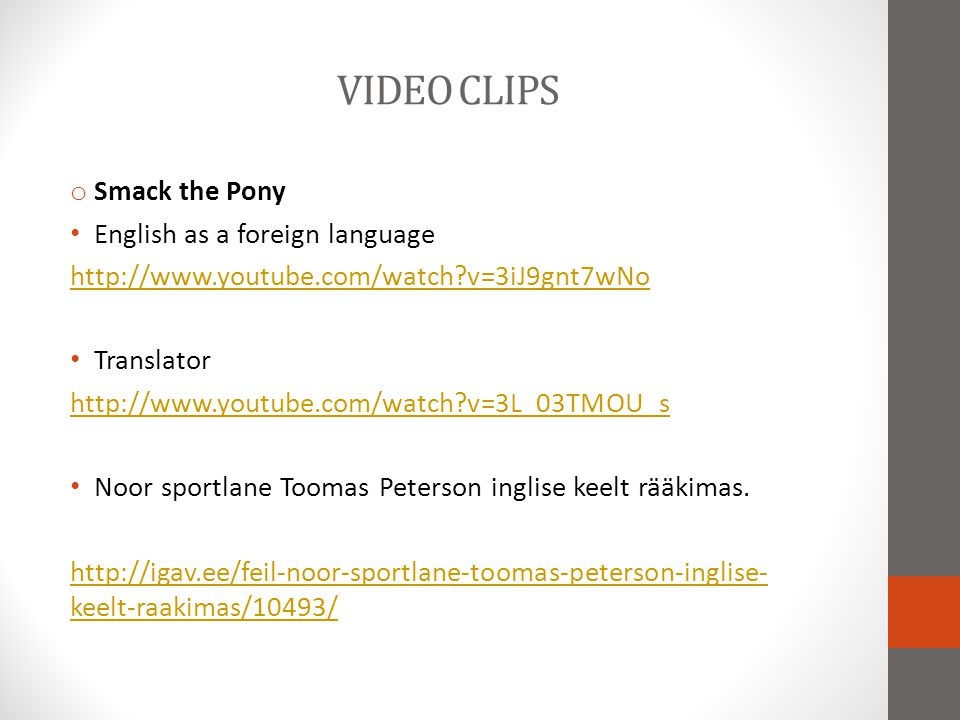 VIDEO CLIPS Smack the Pony English as a foreign language