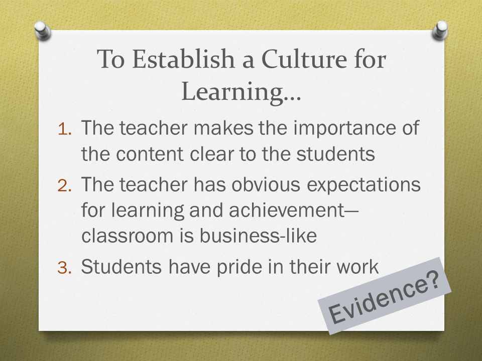 To Establish a Culture for Learning…