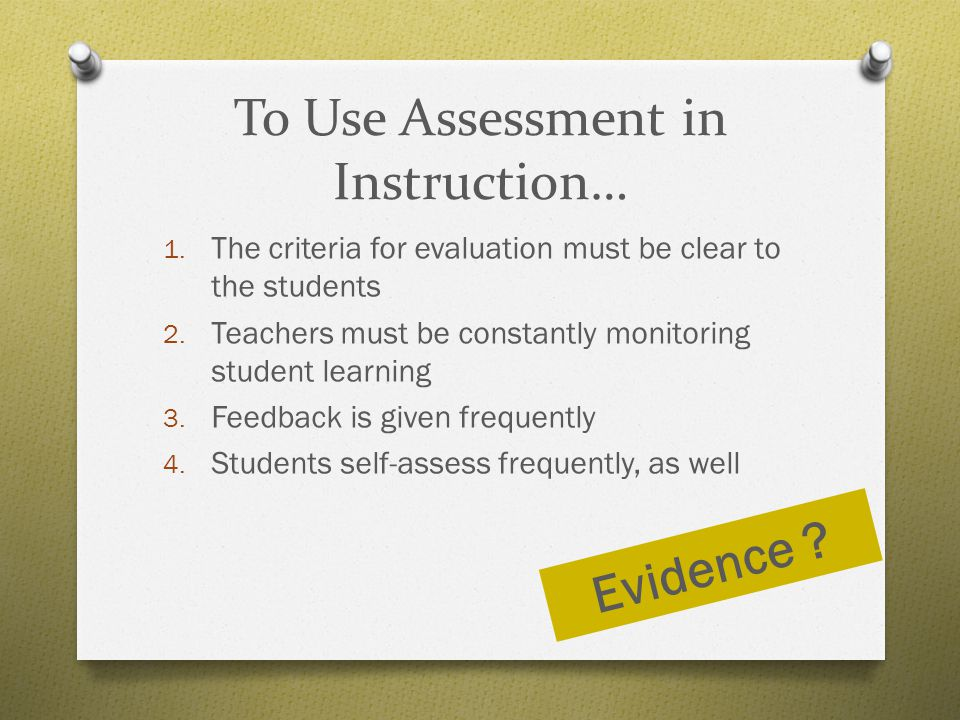 To Use Assessment in Instruction…