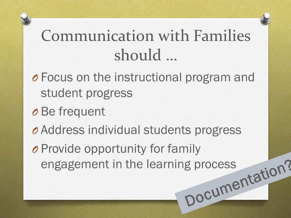 Communication with Families should …