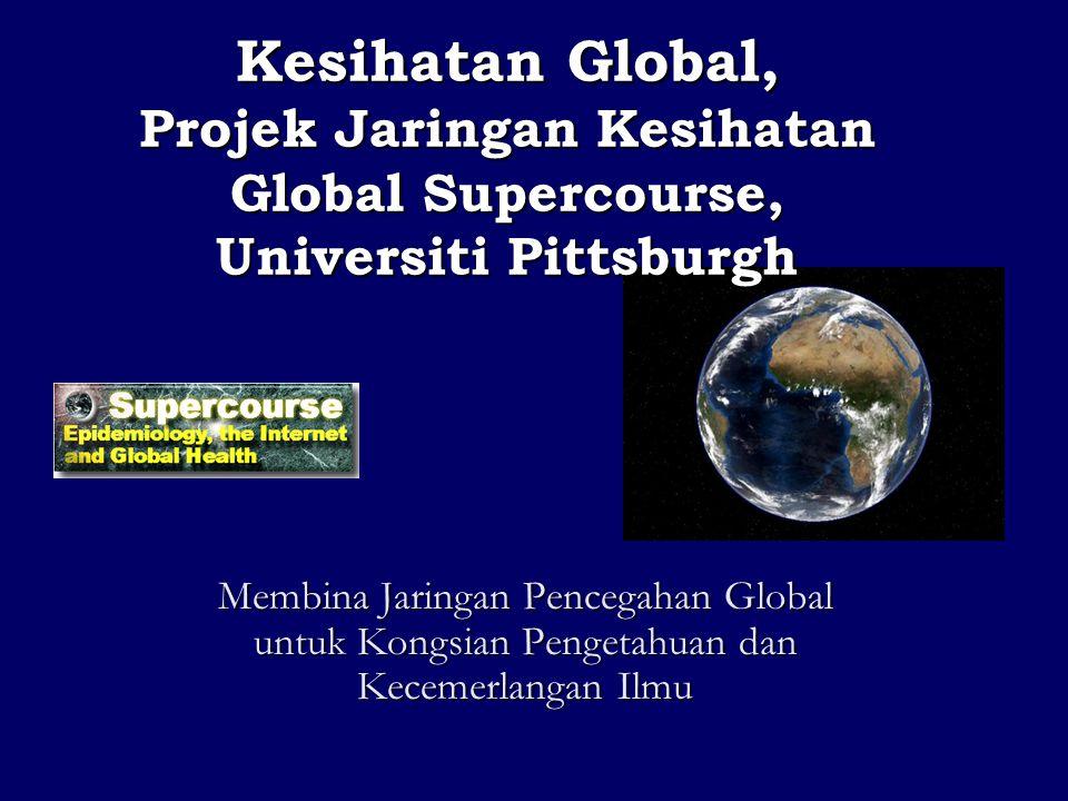 Kesihatan Global, Projek Jaringan Kesihatan Global Supercourse, Universiti Pittsburgh