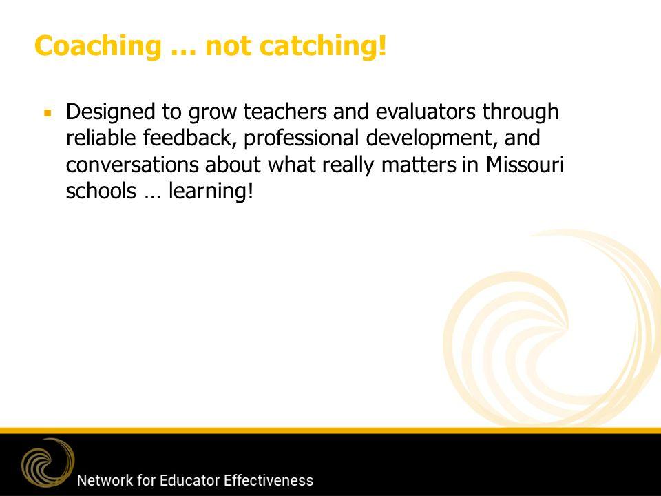 Coaching … not catching!
