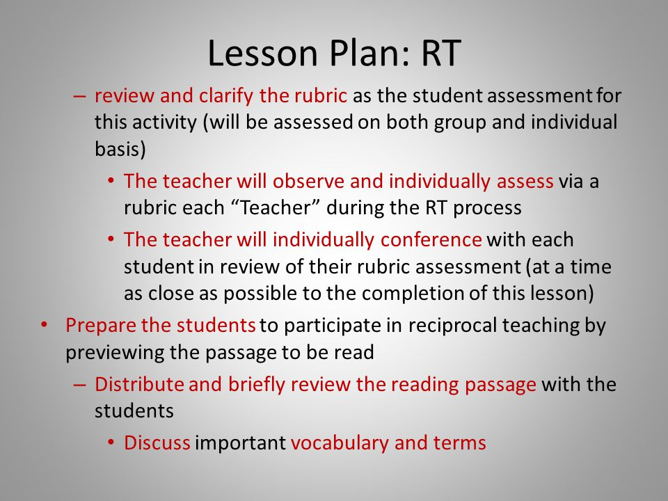Lesson Plan: RT review and clarify the rubric as the student assessment for this activity (will be assessed on both group and individual basis)