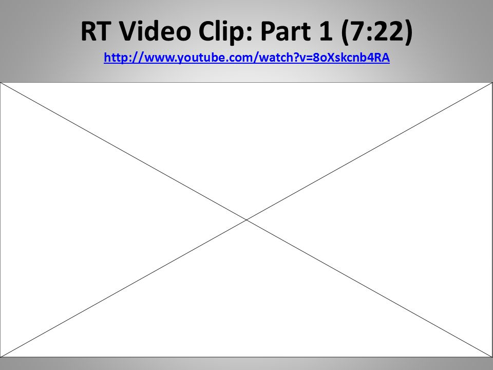 RT Video Clip: Part 1 (7:22) http://www. youtube. com/watch