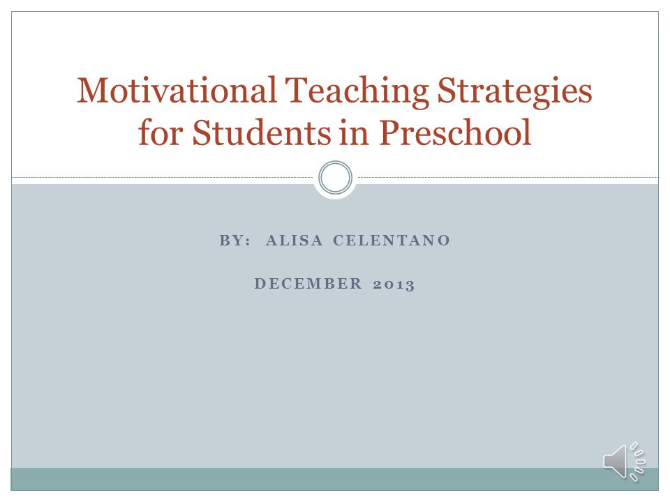 Motivational Teaching Strategies for Students in Preschool