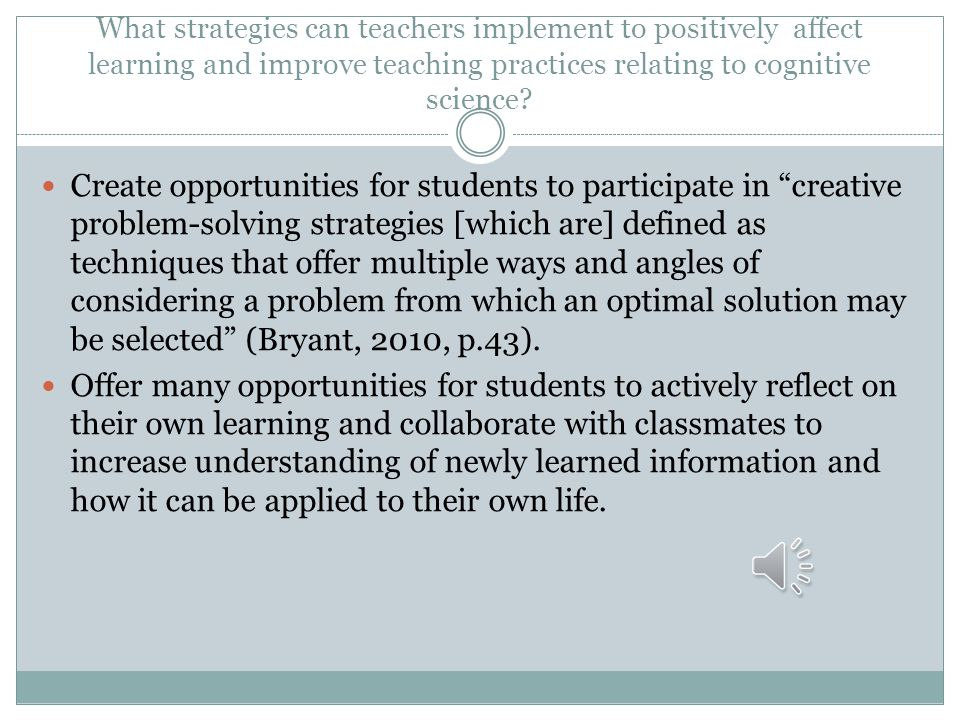 What strategies can teachers implement to positively affect learning and improve teaching practices relating to cognitive science