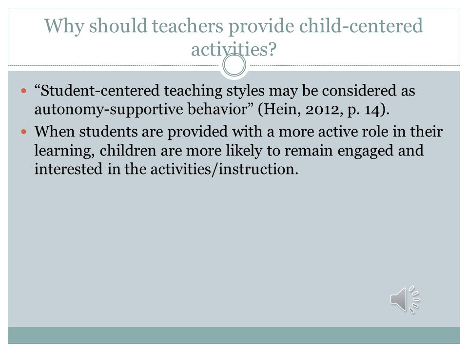 Why should teachers provide child-centered activities