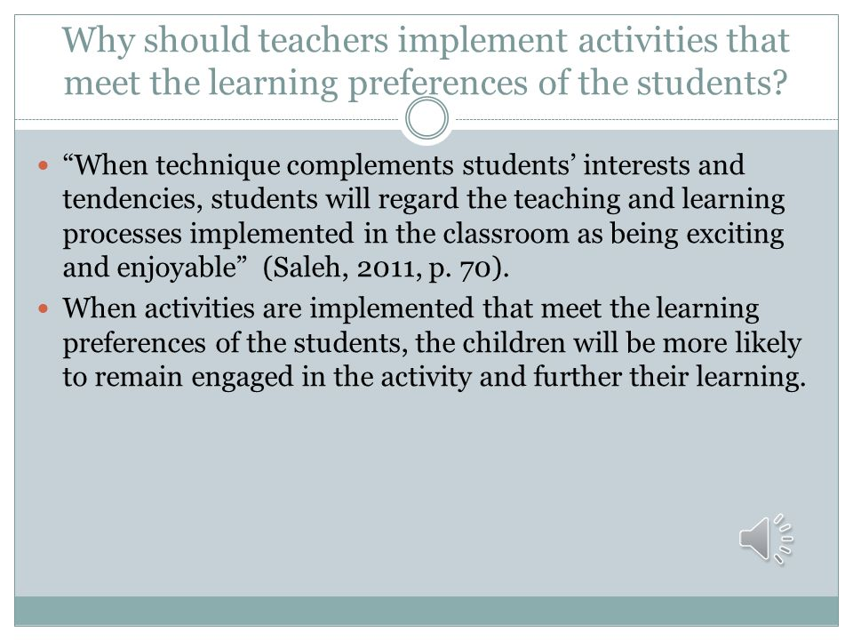 Why should teachers implement activities that meet the learning preferences of the students