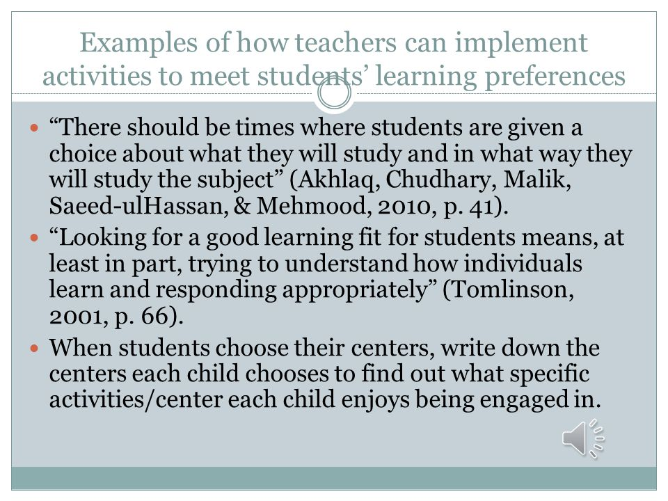 Examples of how teachers can implement activities to meet students' learning preferences