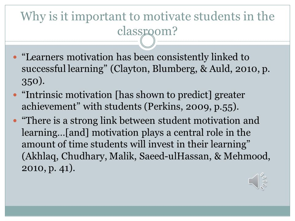 Why is it important to motivate students in the classroom