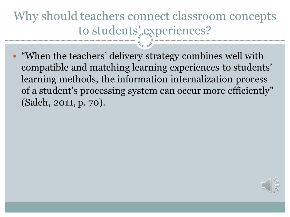 Why should teachers connect classroom concepts to students' experiences