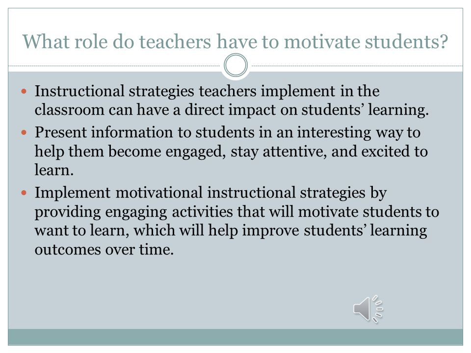 What role do teachers have to motivate students