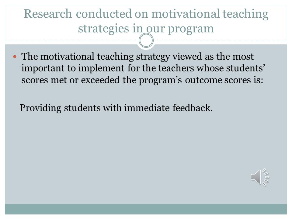 Research conducted on motivational teaching strategies in our program