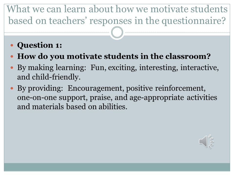 What we can learn about how we motivate students based on teachers' responses in the questionnaire