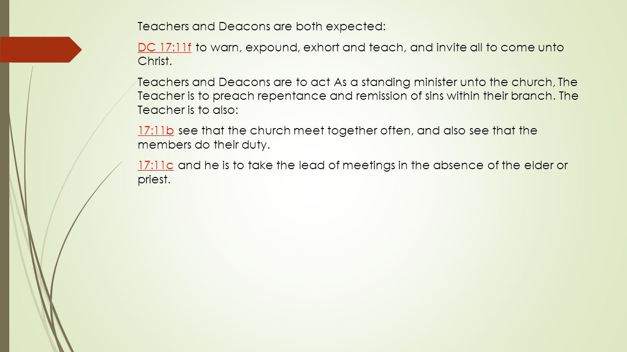 Teachers and Deacons are both expected: DC 17:11f to warn, expound, exhort and teach, and invite all to come unto Christ.